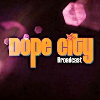 Dope City Broadcast