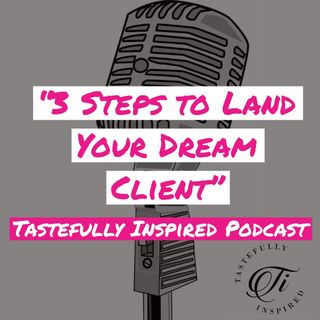3 Steps to Closing Your Dream Client