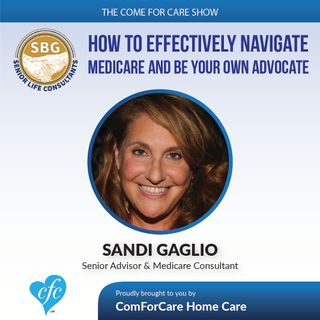 3/1/17: Sandi Gaglio Senior Advisor and Medicare Consultant from SBG Senior Life Consultants on The Come For Care Show with Nicol Rupolo
