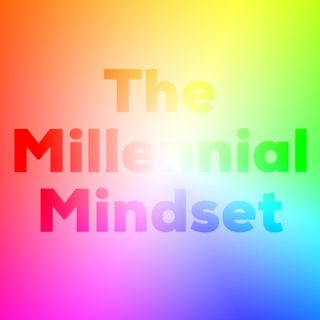 Welcome To The Millennial Mindset!