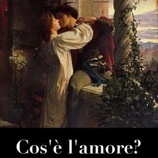 Ep 3 - Cos'è l'Amore?
