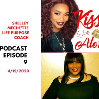 Episode 9:  Life Purpose Coach Shelley Meche'tte