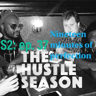 The Hustle Season 2: Ep. 37 Nineteen Minutes of Perfection