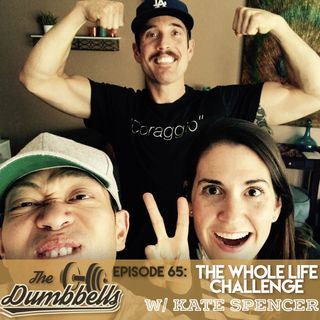 Episode 65: The Whole Life Challenge (w/ Kate Spencer)
