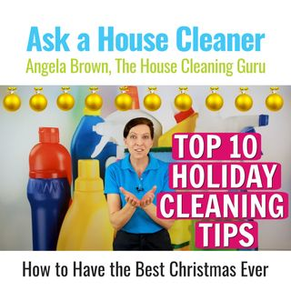 Angela Brown's Top 10 Holiday Cleaning Tips