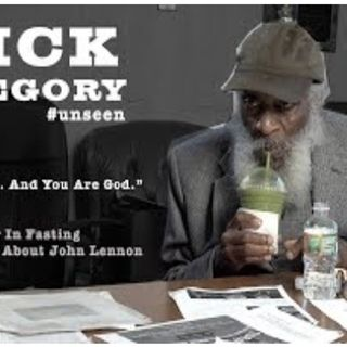 Dick Gregory - I Am God You Are God - Power in Fasting - John Lennon