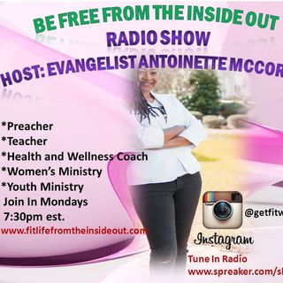 "Tonight On ""Be Free From The Inside Out Radio Show"" Topic: Fresh Wind  Your Host Evangelist Antoinette McCormick"