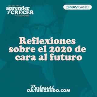 E18 • Reflexiones sobre el 2020 de cara al futuro • Marketing y Productividad • Culturizando