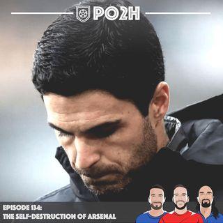Episode 134: The Self-Destruction of Arsenal Football Club 📉