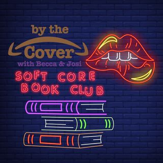 By The Cover - Soft Core Book Club
