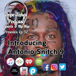 Introducing Antonio Snitch 9