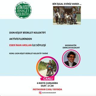 Don Kişot Bisiklet Kolektif Tarihi - Eser İnan Arslan