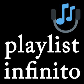 PLAYLIST INFINITO | Episodio 016