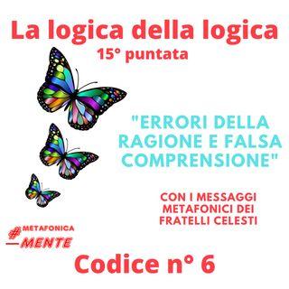 Il sesto codice della logica della logica: errore della ragione e falsa comprensione
