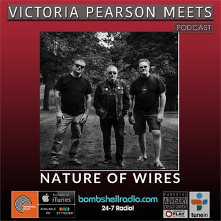 Victoria Pearson Meets : Nature of Wires