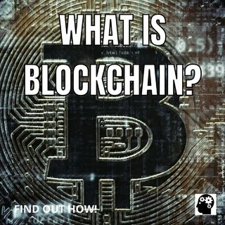 What is Blockchain exactly?