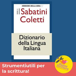 Ep. 20 - Strumenti utili: il dizionario Sabatini-Coletti on line.
