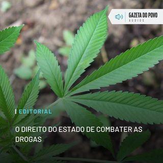 Editorial: O direito do Estado de combater as drogas