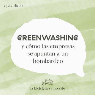 Greenwashing y cómo las empresas se apuntan a un bombardeo