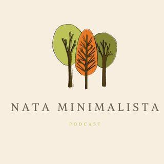 Episodio 4: Come essere felici con ciò che abbiamo grazie al minimalismo. La mia esperienza.