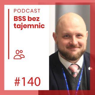#140 Ludzie BSS - Marcin Grzegory