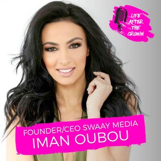 Founder and CEO of Swaay Media Iman Oubou - Learn How This Former Miss New York United States Is On a Mission To Change The Women's Media La