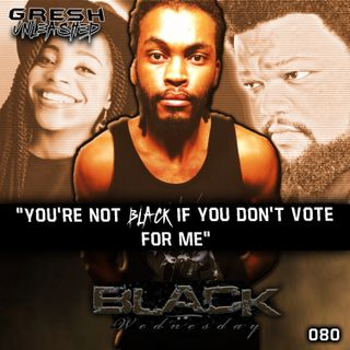 """""""YOU AIN'T BLACK IF YOU DON'T VOTE FOR ME"""" 