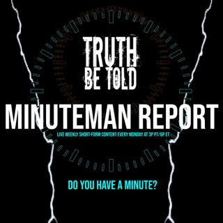 Minuteman Report Ep. 37 - Mirror, Mirror on the Wall