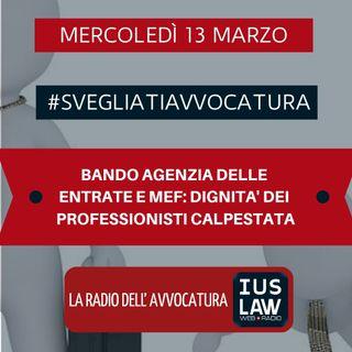 BANDO AGENZIA DELLE ENTRATE E MEF: DIGNITA' DEI PROFESSIONISTI CALPESTATA – #SvegliatiAvvocatura