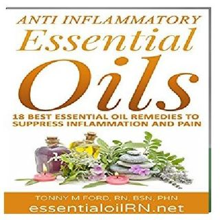 "Anti-Inflammatory Essential Oils By ""Tonny M Ford RN"" Narrated By Angel Clark"
