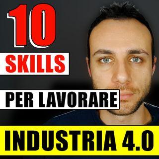 10 SKILLS PER LAVORARE NELL'INDUSTRIA 4.0