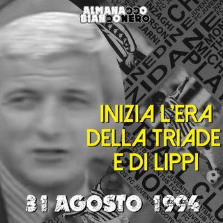 31 agosto 1994 - Inizia l'era della Triade e di Lippi
