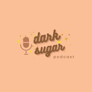 Dark Sugar Podcast