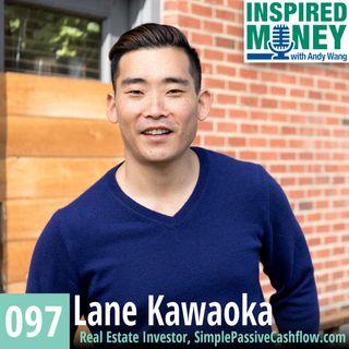 097: Real Estate Investing for Passive Income with Lane Kawaoka