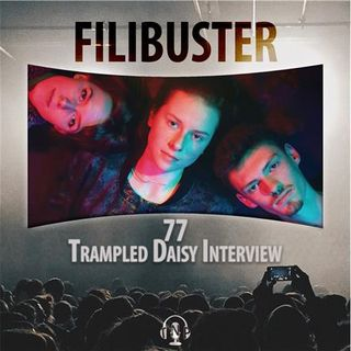 77 - Trampled Daisy Interview