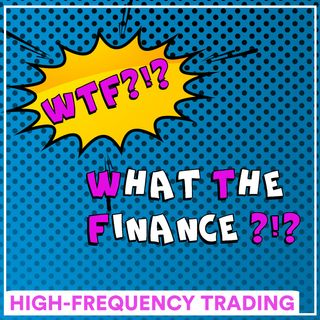 #WTF - L'high-frequency trading