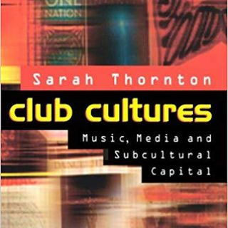SonicCitations #2 - Club Cultures (Sarah Thornton, 1995: page 163)