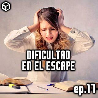 Episodio 17 – Dificultad en el Escape