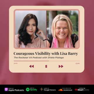 EP08: Courageous Visibility with Lisa Barry