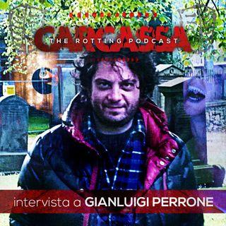 Carcassa: Intervista a Gianluigi Perrone (Portatore di Luce, Stilgar & il Conigliastro)