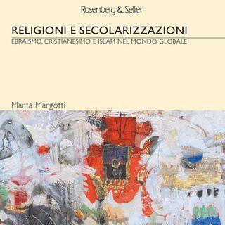 """Marta Margotti """"Religioni e Secolarizzazioni"""""""