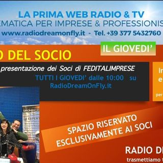 RADIO DREAM ON FLY PRESENTA ... L'ANGOLO DEL SOCIO parliamo di Business