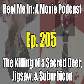 Ep. 205: The Killing of a Sacred Deer, Suburbicon, & Jigsaw