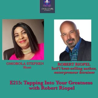 E215: Tapping Into Your Greatness With Robert Riopel