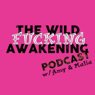 Wild Fucking Awakening Podcast 20 - Holistically Speaking w/ Dr. Leila Turner