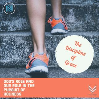 The Discipline of Grace - 09/19/18