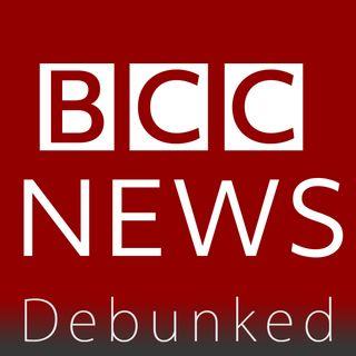 BCC News Debunked