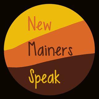 New Mainers Speak