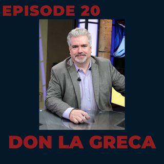 Ep. 20- Don La Greca