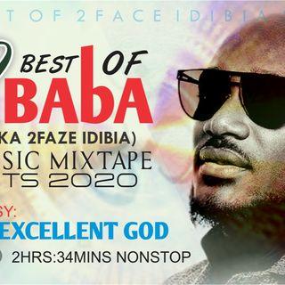 2Baba aka 2face Idibia Nonstop Music Hits Mix 2020